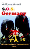 """S.O.S. Germany"" von Wolfgang Arnold"