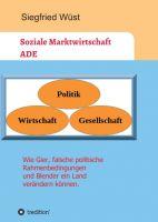 Soziale Marktwirtschaft ADE - aktuelle Gedanken zur deutschen Wirtschaft