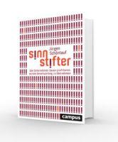 Sinnstifter. Das neue Buch von Jürgen Schöntauf. Campus-Verlag, ISBN 978-3-593-50575-6, 39,95 Euro
