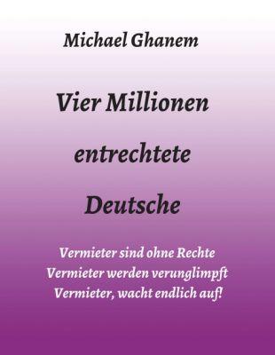 """""""Vier Millionen entrechtete Deutsche"""" von Michael Ghanem"""