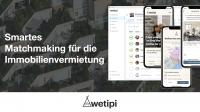Wetipi: die Immobilien Vermietung durch ein intelligentes Matchmaking zum vollständig digitalen Erlebnis macht