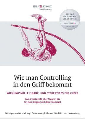 """""""Wie man Controlling in den Griff bekommt"""" von Ines Scholz"""