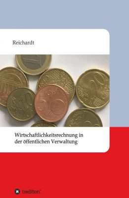 """""""Wirtschaftlichkeitsrechnung in der öffentlichen Verwaltung"""" von Jacqueline Reichardt"""